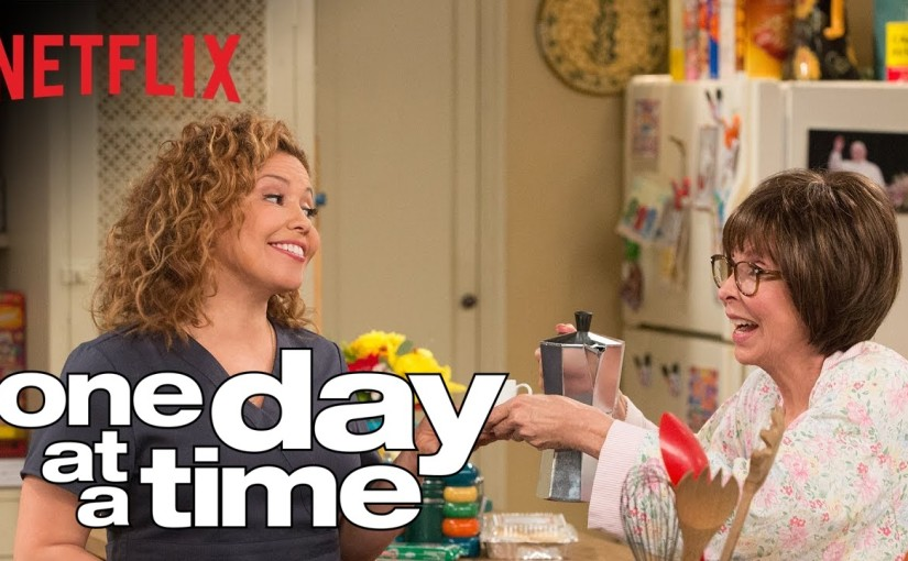 Dica TV: One Day at a Time (2017-)